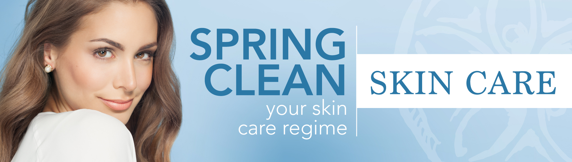 Spring Clean your skin care regime